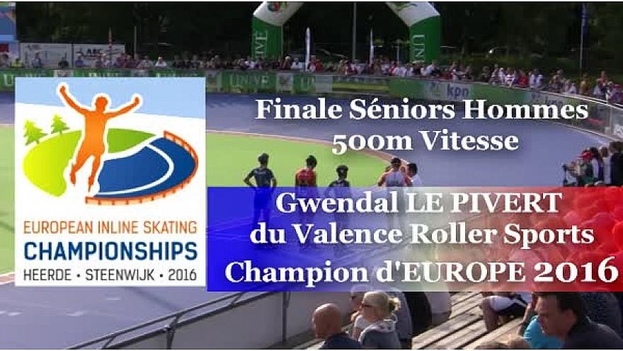 Gwendal Le PIVERT du Valence Roller Sports Champion d'Europe  RollerPiste 2016 d'Heerde : Finale SH 500m vitesse @FFRollerSports #TvLocale_fr